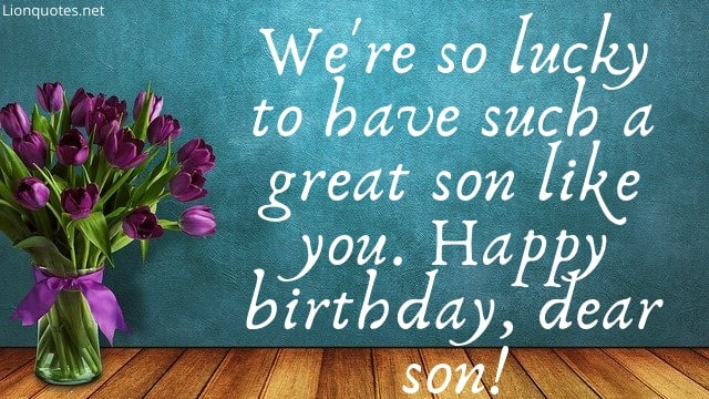 Happy Birthday Son - Top 15 Birthday Quotes For Son