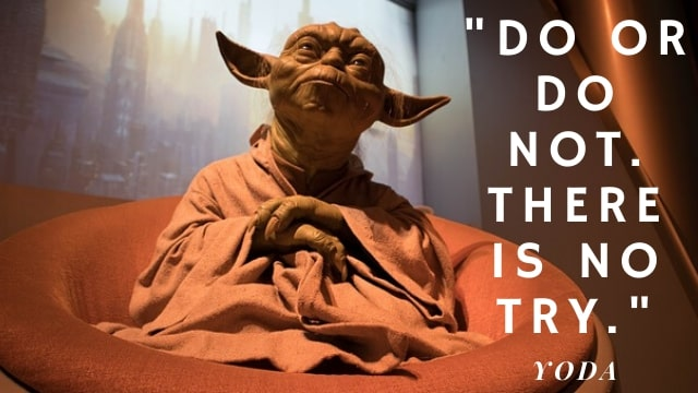 Yoda quotes - do or do not there is no try | Famous | Best